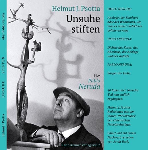 H.J. Psotta - Unruhe stiften - über Pablo Neruda